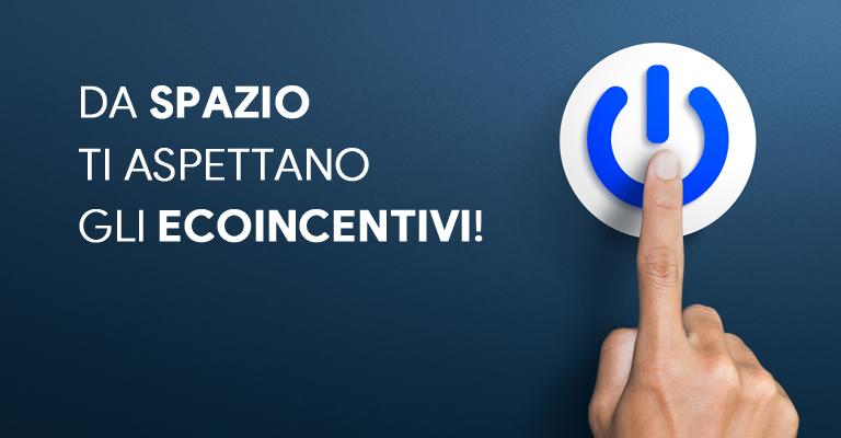 Nuovi incentivi da Spazio! Ti aspettiamo!